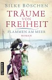 Flammen am Meer / Träume von Freiheit Bd.1 (eBook, PDF)