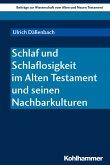 Schlaf und Schlaflosigkeit im Alten Testament und seinen Nachbarkulturen (eBook, PDF)