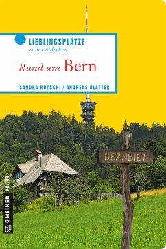 Rund um Bern (eBook, PDF) - Blatter, Andreas; Rutschi, Sandra