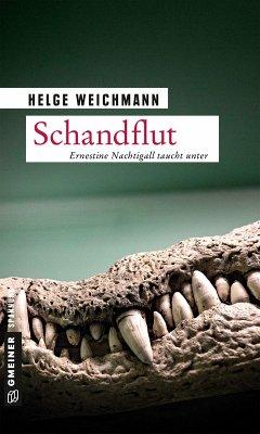 Schandflut / Ernestine Nachtigall Bd.6 (eBook, PDF) - Weichmann, Helge