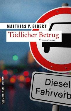Tödlicher Betrug / Thilo Hain Bd.3 (eBook, PDF) - Gibert, Matthias P.