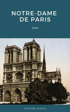 Notre Dame de Paris: Also Known as The Hunchback of Notre Dame (eBook, ePUB)