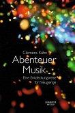 Abenteuer Musik (eBook, ePUB)