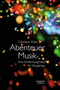 Abenteuer Musik (eBook, ePUB) - Kühn, Clemens