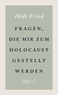 Fragen, die mir zum Holocaust gestellt werden (eBook, ePUB) - Fried, Hédi