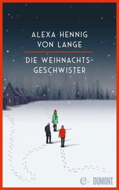 Die Weihnachtsgeschwister (eBook, ePUB) - Hennig Von Lange, Alexa