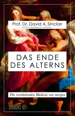 Das Ende des Alterns (eBook, ePUB) - Sinclair, David A.; Laplante, Matthew D.