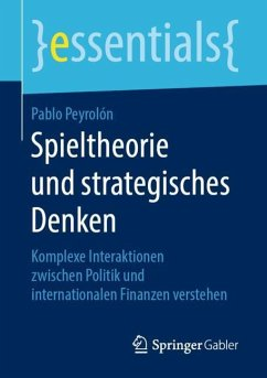 Spieltheorie und strategisches Denken - Peyrolón, Pablo