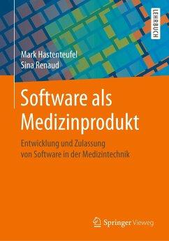 Software als Medizinprodukt - Hastenteufel, Mark; Renaud, Sina