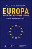 Europa - Krisen, Vergewisserungen, Visionen