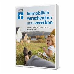 Immobilien verschenken und vererben - Wallstabe-Watermann, Brigitte; Klotz, Antonie; Baur, Gisela; Linder, Hans G.; Bandel, Stefan