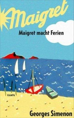 Maigret macht Ferien / Kommissar Maigret Bd.28 - Simenon, Georges