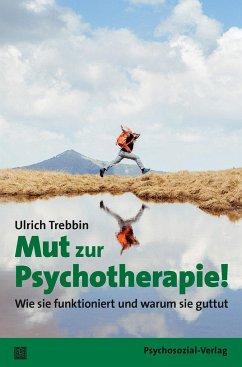 Mut zur Psychotherapie! - Trebbin, Ulrich