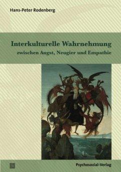 Interkulturelle Wahrnehmung zwischen Angst, Neugier und Empathie - Rodenberg, Peter