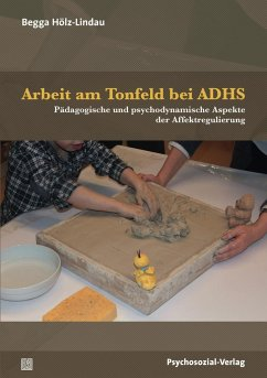 Arbeit am Tonfeld bei ADHS - Hölz-Lindau, Begga