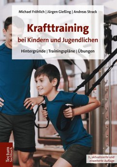 Krafttraining bei Kindern und Jugendlichen - Fröhlich, Michael;Gießing, Jürgen;Strack, Andreas