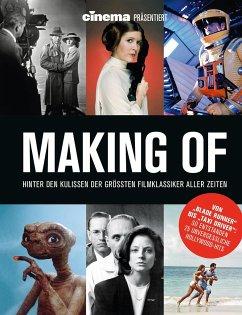 Cinema präsentiert Making Of - Hinter den Kulissen der größten Filmklassiker aller Zeiten - Schulze, Philipp; Blau, Ralf; Rosner, Heiko