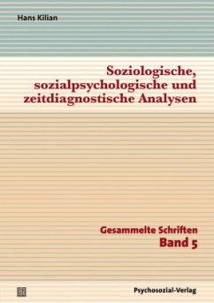 Soziologische, sozialpsychologische und zeitdiagnostische Analysen - Kilian, Hans