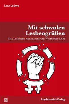 Mit schwulen Lesbengrüßen - Ledwa, Lara