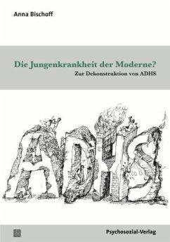 Die Jungenkrankheit der Moderne? - Bischoff, Anna Katharina