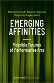 Emerging Affinities - Possible Futures of Performative Arts