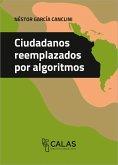 Ciudadanos reemplazados por algoritmos