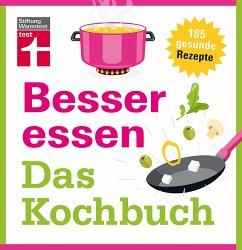 Besser essen - Das Kochbuch - Büscher, Astrid