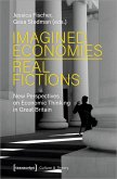 Imagined Economies - Real Fictions