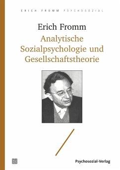Analytische Sozialpsychologie und Gesellschaftstheorie - Fromm, Erich