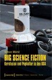 Big Science Fiction - Kernfusion und Popkultur in den USA