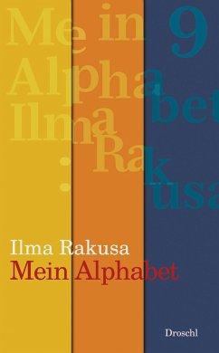 Mein Alphabet - Rakusa, Ilma