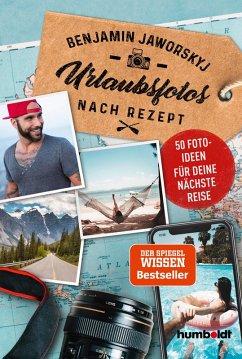 Urlaubsfotos nach Rezept (eBook, PDF) - Jaworskyj, Benjamin
