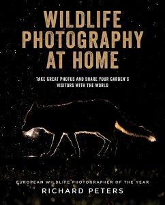 Wildlife Photography at Home (eBook, ePUB) - Peters, Richard