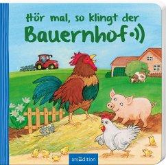 Hör mal, so klingt der Bauernhof (Mängelexemplar) - Böhm, Anne