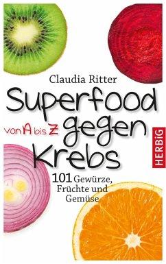 Superfood von A bis Z gegen Krebs (Mängelexemplar) - Ritter, Claudia