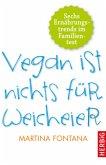 Vegan ist nichts für Weicheier (Mängelexemplar)