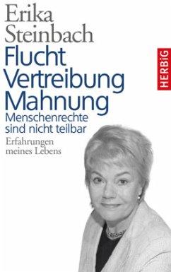 Flucht, Vertreibung, Mahnung (Mängelexemplar) - Steinbach, Erika