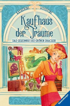 Das Geheimnis des grünen Drachen / Kaufhaus der Träume Bd.3 (Mängelexemplar) - Woodfine, Katherine