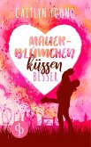 Mauerblümchen küssen besser (eBook, ePUB)