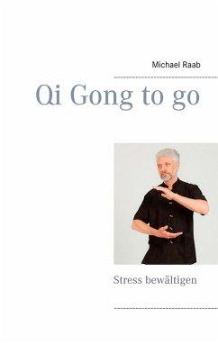 Qi Gong to go (eBook, ePUB) - Raab, Michael