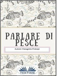 Parlare Di Pesce (eBook, ePUB)