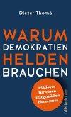 Warum Demokratien Helden brauchen. (eBook, ePUB)