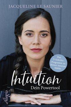 Intuition - Dein Powertool (eBook, ePUB) - Le Saunier, Jacqueline
