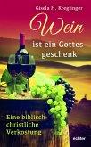 Wein ist ein Gottesgeschenk
