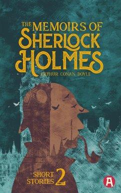 The Memoirs of Sherlock Holmes. Arthur Conan Doyle (englische Ausgabe) - Doyle, Arthur Conan