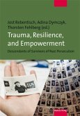 Trauma, Resilience, and Empowerment