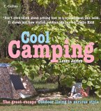 Cool Camping: Sleeping, Eating, and Enjoying Life Under Canvas (eBook, ePUB)