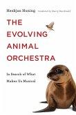 The Evolving Animal Orchestra (eBook, ePUB)