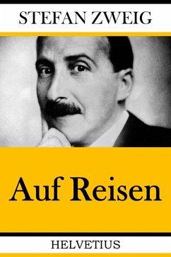 Auf Reisen (eBook, ePUB) - Zweig, Stefan
