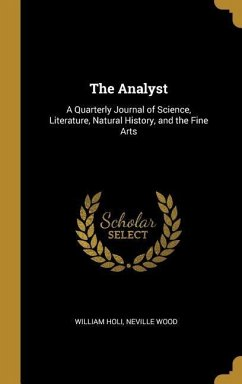 The Analyst: A Quarterly Journal of Science, Literature, Natural History, and the Fine Arts